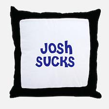 Josh Sucks Throw Pillow