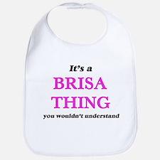 It's a Brisa thing, you wouldn't Baby Bib