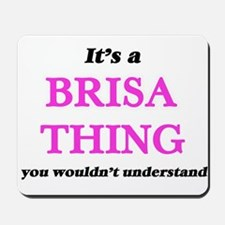 It's a Brisa thing, you wouldn't Mousepad