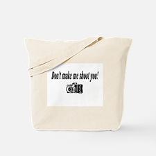 Don't Make Me Shoot You (Camera) Tote Bag