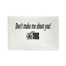 Don't Make Me Shoot You (Camera) Rectangle Magnet