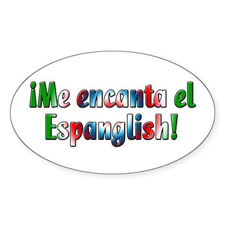 Me encanta el Espanglish! Oval Sticker