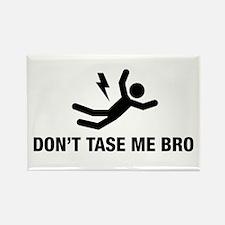 Don't Tase me Bro Rectangle Magnet