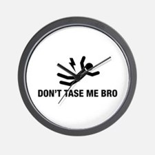 Don't Tase me Bro Wall Clock