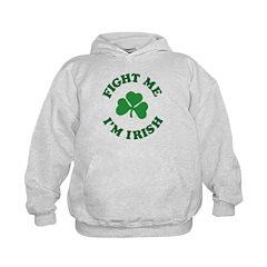 fight me I'm Irish Hoodie