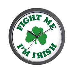 fight me I'm Irish Wall Clock