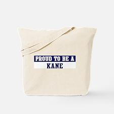 Proud to be Kane Tote Bag