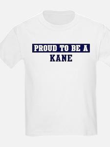 Proud to be Kane T-Shirt