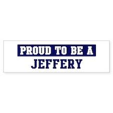 Proud to be Jeffery Bumper Bumper Sticker