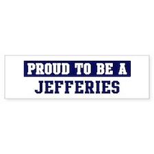 Proud to be Jefferies Bumper Bumper Sticker