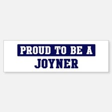 Proud to be Joyner Bumper Bumper Bumper Sticker
