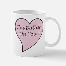 Bullish On You Mug