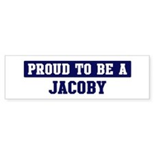 Proud to be Jacoby Bumper Bumper Sticker