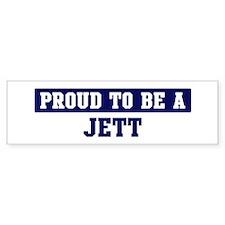 Proud to be Jett Bumper Bumper Sticker