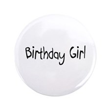 "Birthday Girl 3.5"" Button"
