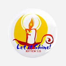"""Let it Shine 3.5"""" Button"""