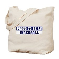 Proud to be Ingersoll Tote Bag