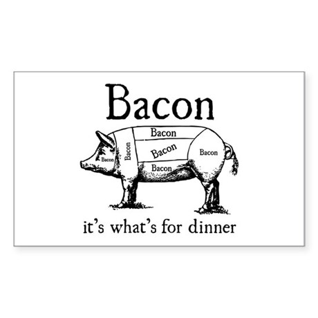 Bacon: It's what's for dinner Rectangle Sticker