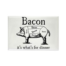 Bacon: It's what's for dinner Rectangle Magnet