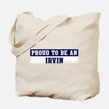 Proud to be Irvin Tote Bag