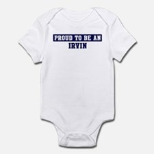 Proud to be Irvin Infant Bodysuit