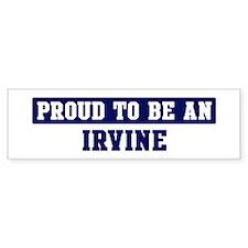 Proud to be Irvine Bumper Bumper Sticker