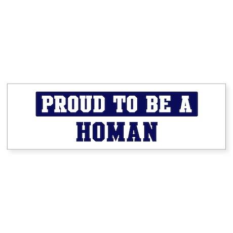 Proud to be Homan Bumper Sticker