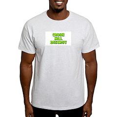 Crush Kill Destroy Ash Grey T-Shirt