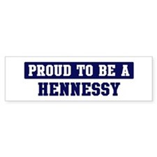 Proud to be Hennessy Bumper Bumper Sticker