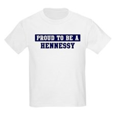 Proud to be Hennessy T-Shirt