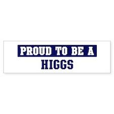 Proud to be Higgs Bumper Bumper Sticker
