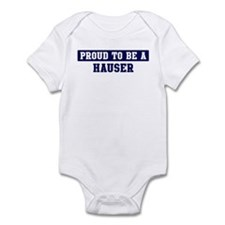 Proud to be Hauser Infant Bodysuit