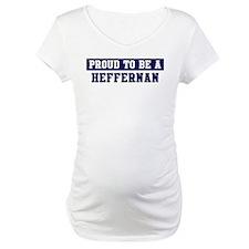 Proud to be Heffernan Shirt