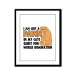 Cat's World Domination Framed Panel Print