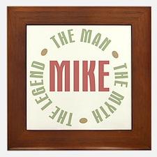 Mike Man Myth Legend Framed Tile