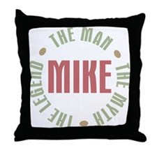 Mike Man Myth Legend Throw Pillow