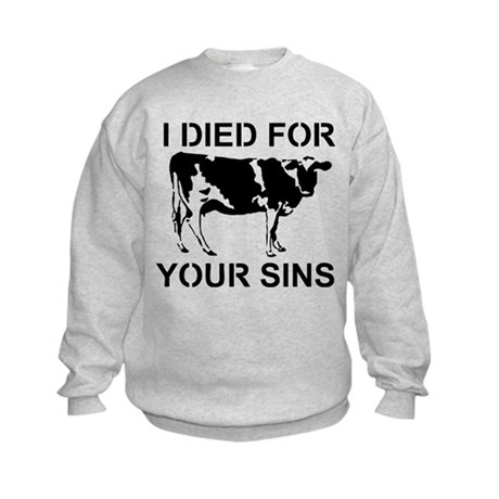 I Died For Your Sins Kids Sweatshirt