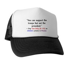 Tom Delay Quote on Clintons B Trucker Hat