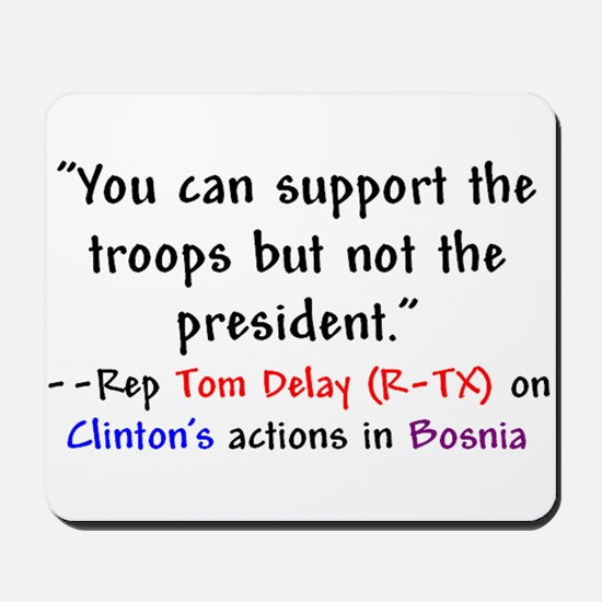 Tom Delay Quote on Clintons B Mousepad