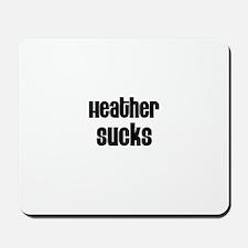 Heather Sucks Mousepad