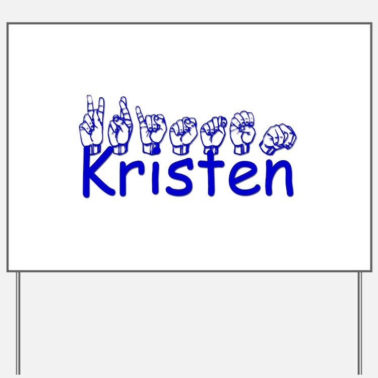 Kristen Yard Sign