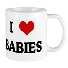 I Love BABIES Mug