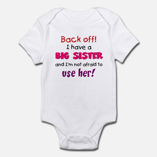 Have a big sister Infant Bodysuit