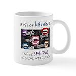 If I Stop Bitching Mug