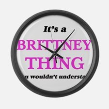 It's a Brittney thing, you wo Large Wall Clock