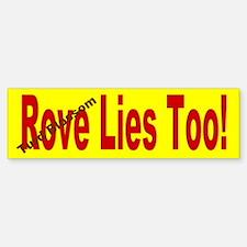 Turd Blossom (ROVE) Lies Too! Bumper Bumper Bumper Sticker