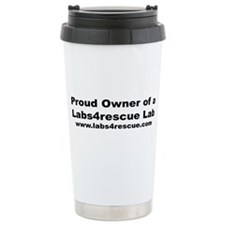 Labs4rescue Proud Owner Travel Mug