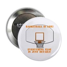 Basketball is Life Button