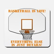 Basketball is Life Mousepad