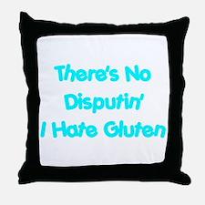 No Disputin' Hate Gluten Throw Pillow